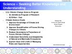 science seeking better knowledge and understanding