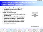 technology seeking better and more cost effective solutions