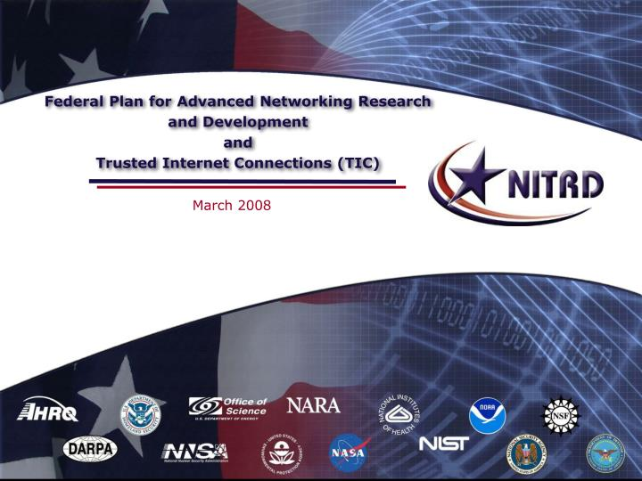 federal plan for advanced networking research and development and trusted internet connections tic n.