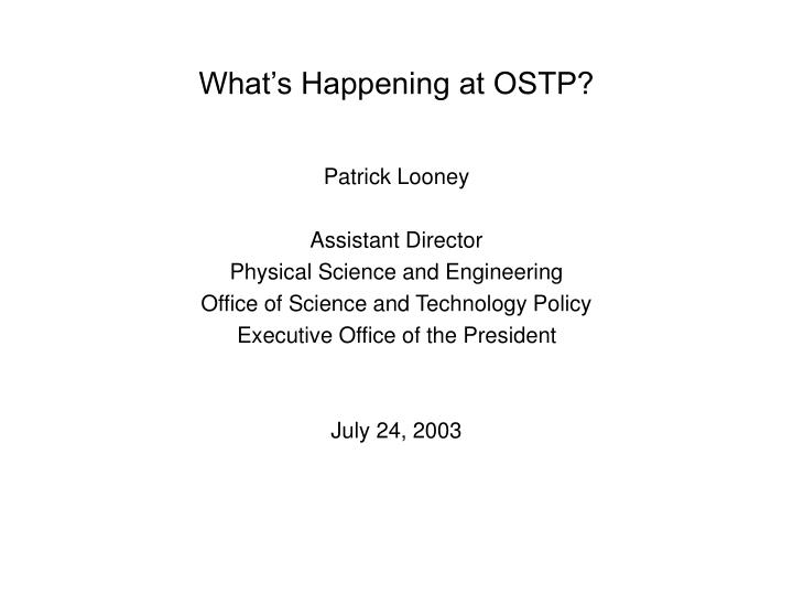 what s happening at ostp n.