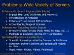problems wide variety of servers