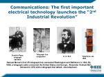 communications the first important electrical technology launches the 2 nd industrial revolution