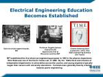 electrical engineering education becomes established