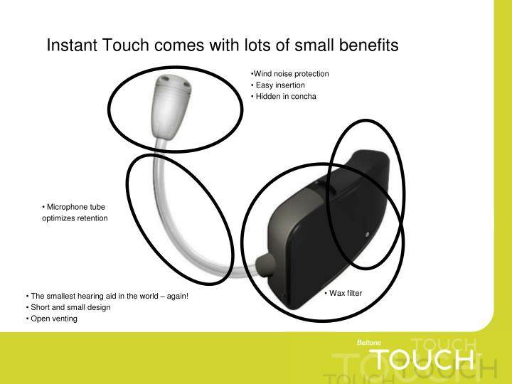 Instant Touch comes with lots of small benefits