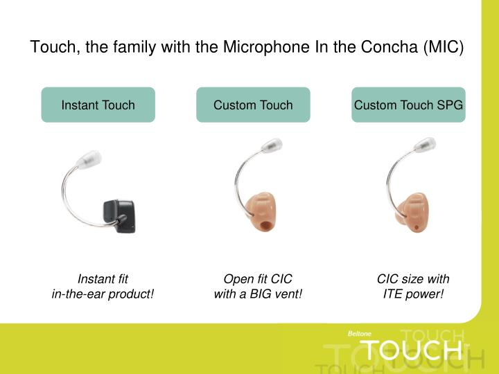 Touch, the family with the Microphone In the Concha (MIC)
