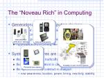 the noveau rich in computing