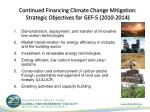 continued financing climate change mitigation strategic objectives for gef 5 2010 2014