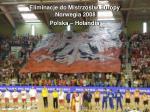 eliminacje do mistrzostw europy norwegia 2008 polska holandia