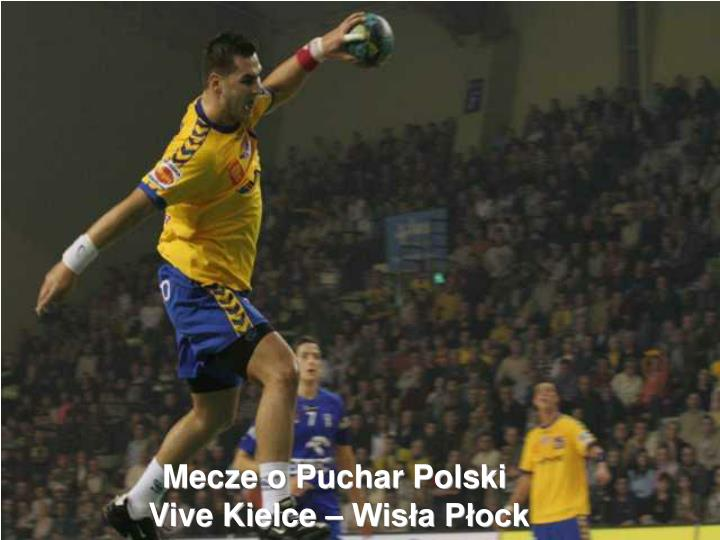 Mecze o Puchar Polski