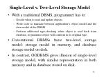 single level v two level storage model