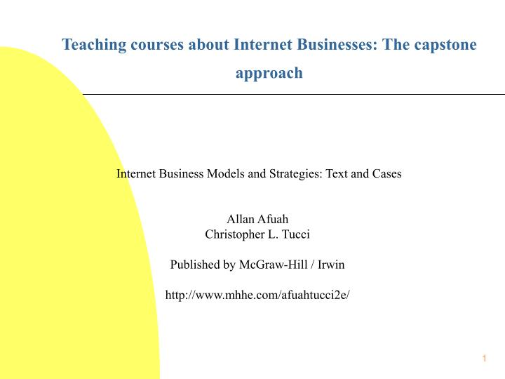 teaching courses about internet businesses the capstone approach n.