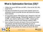 what is optimization services os1