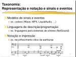 taxonomia representa o e nota o e sinais e eventos