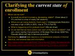 clarifying the current state of enrollment