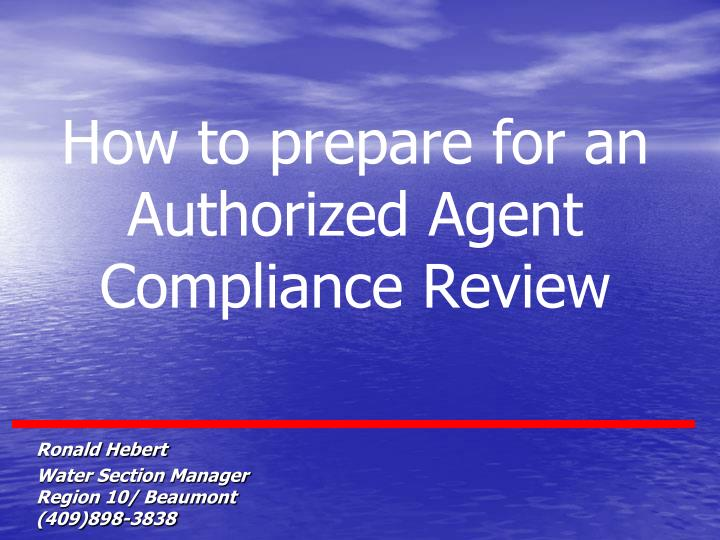 how to prepare for an authorized agent compliance review n.