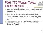 p091 ytd wages taxes and retirement