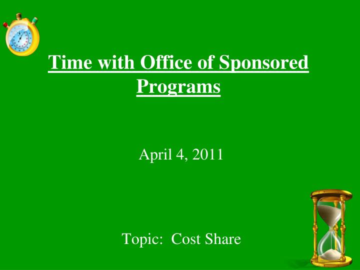 time with office of sponsored programs n.