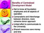 benefits of centralized development model
