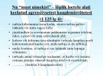 nn must nimekiri l plik loetelu alati keelatud agressiivsetest kauplemisv tetest 125 lg 4