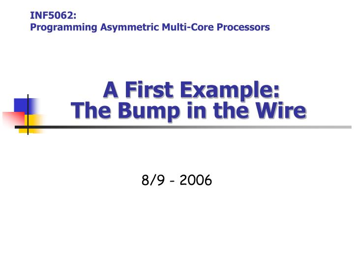 a first example the bump in the wire n.