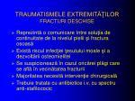 traumatismele extremit ilor fracturi deschise