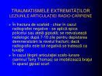 traumatismele extremit ilor leziunile articula iei radio carpiene