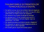 traumatismele extremit ilor tehnica blocului digital