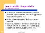 i nuovi ambiti di operativit attivit assistenziali varie