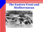 the eastern front and mediterranean
