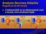 analysis services fel p t s rugalmas olap t rol