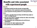 benefits and risks associated with experienced people