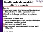 benefits and risks associated with new recruits