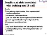 benefits and risks associated with training non is staff
