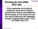 retaining the most skilled is it staff