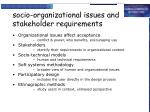 socio organizational issues and stakeholder requirements