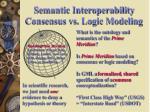 semantic interoperability consensus vs logic modeling