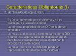 caracter sticas obligatorias i