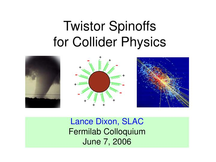 twistor spinoffs for collider physics n.