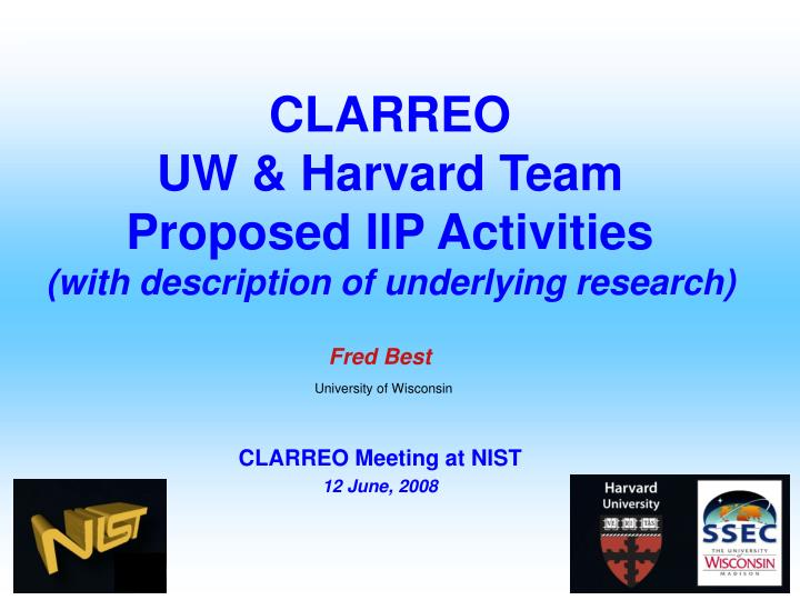 clarreo uw harvard team proposed iip activities with description of underlying research n.