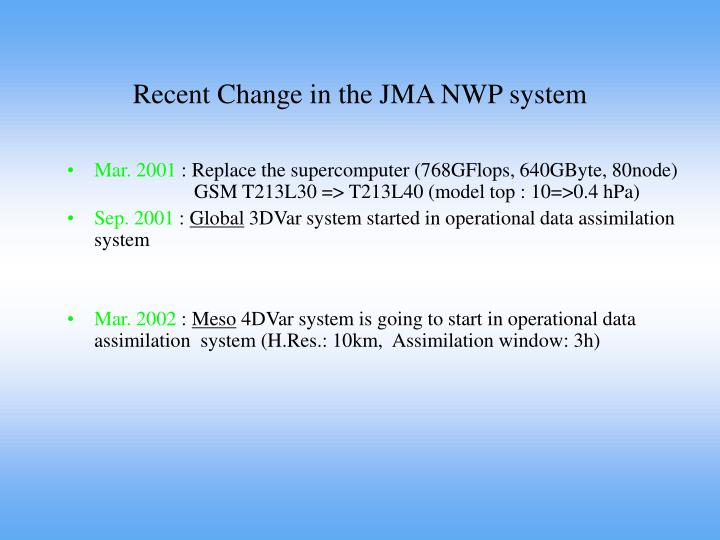 Recent change in the jma nwp system