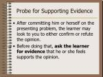 probe for supporting evidence