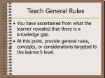 teach general rules