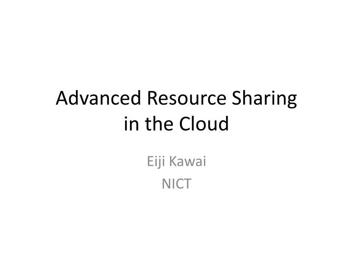 advanced resource sharing in the cloud n.