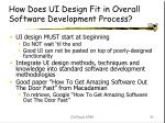how does ui design fit in overall software development process