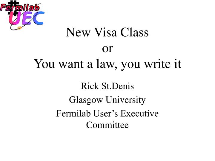 new visa class or you want a law you write it n.