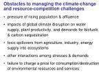 obstacles to managing the climate change and resource competition challenges