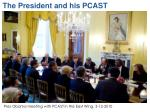 the president and his pcast