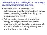 the two toughest challenges 1 the energy economy environment dilemma