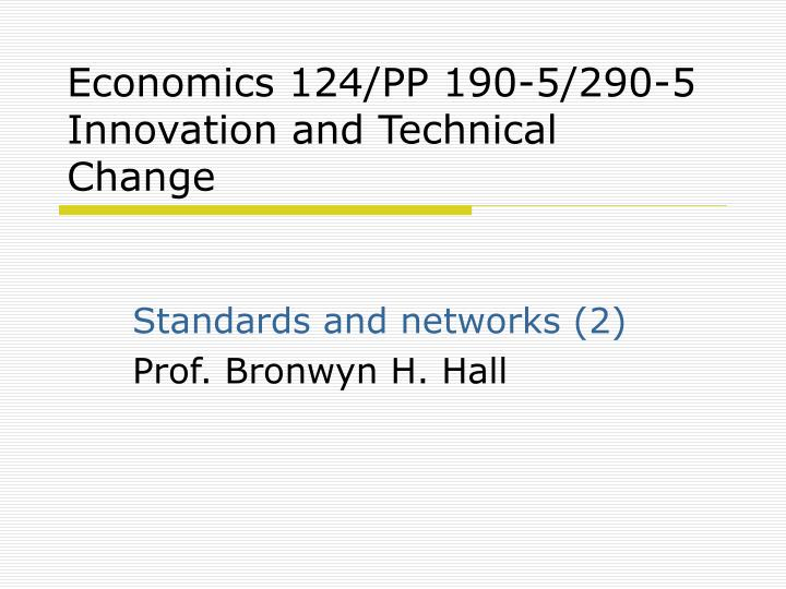 economics 124 pp 190 5 290 5 innovation and technical change n.