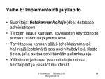 vaihe 6 implementointi ja yll pito